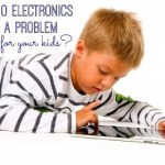 When Do Electronics Become a Problem for Your Kids?