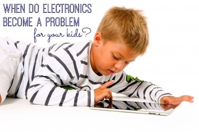 When do electronics become a problem for your kids? Parenting through electronics addiction
