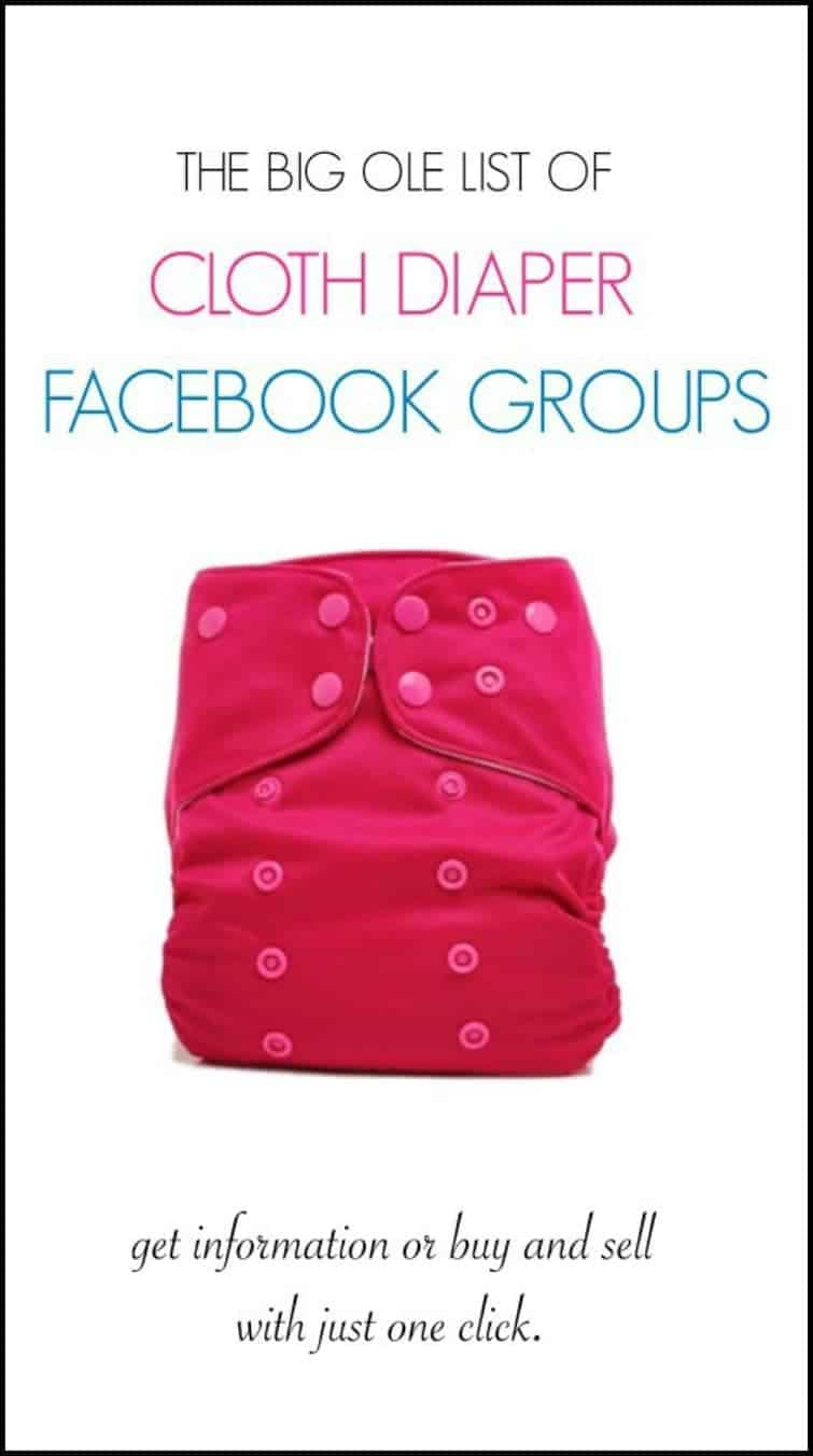 Cloth diapers: The Big Ole List of Cloth Diaper Facebook Groups (buy/sell, chat, care, laundry, & more)