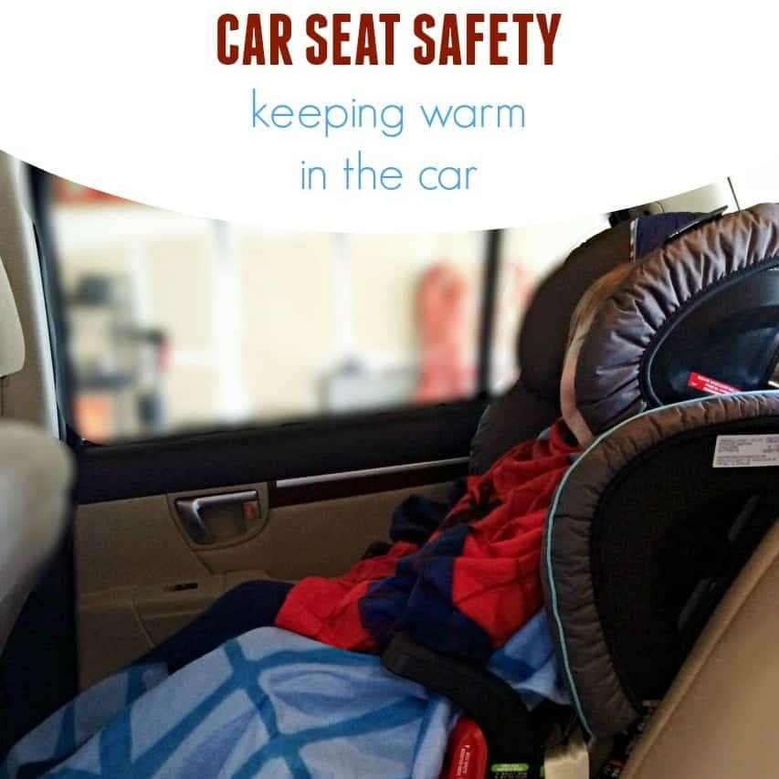 Car Seat Safety: Keeping Warm While in the Car Seat