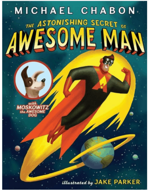 Celebrating Children's Book Week with 10 New Favorite Books - The Astonishing Secret of Awesome Man