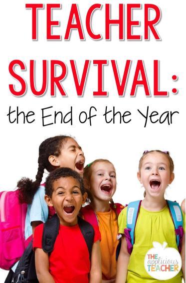 Teacher Survival for the EOY