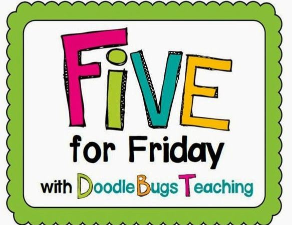 Five for Friday~ May 17th Addition