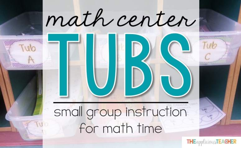 Math Center Tubs- a different take on small group instruction during math time