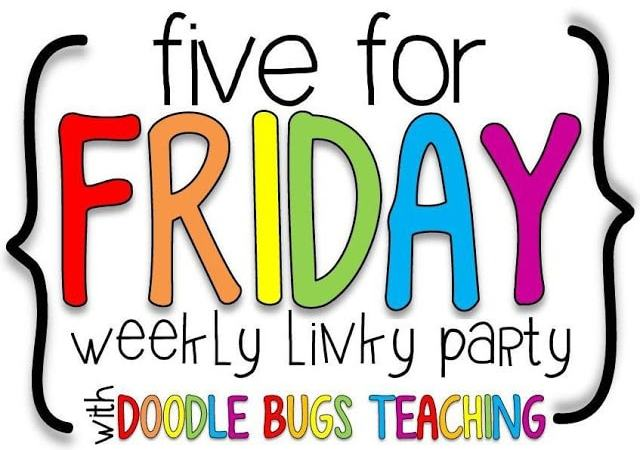 Five for Friday! On FRIDAY?!?!