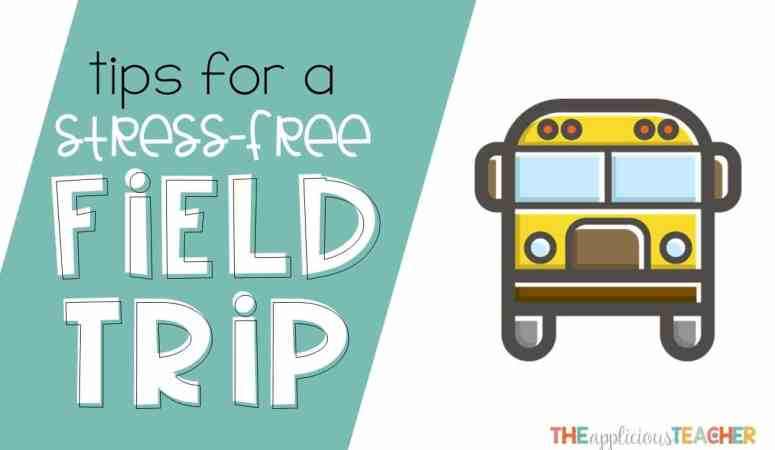 Easy Tips for Planning a Stress Free Field Trip