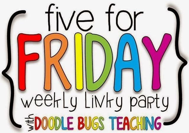 Five for Friday… The Exhausted Teacher Way…