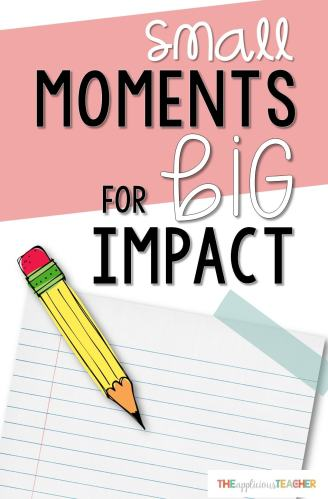 Teaching your students how to use small moments in their lives to make powerful narrative writings