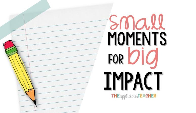 Small Moments for BIG Impact in Writing