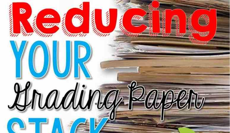 Tips for Reducing Your Grading Papers Stack
