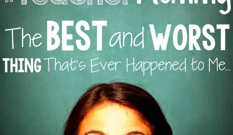 #TeacherMommy: The Best and Worse Thing That's Ever Happened to Me