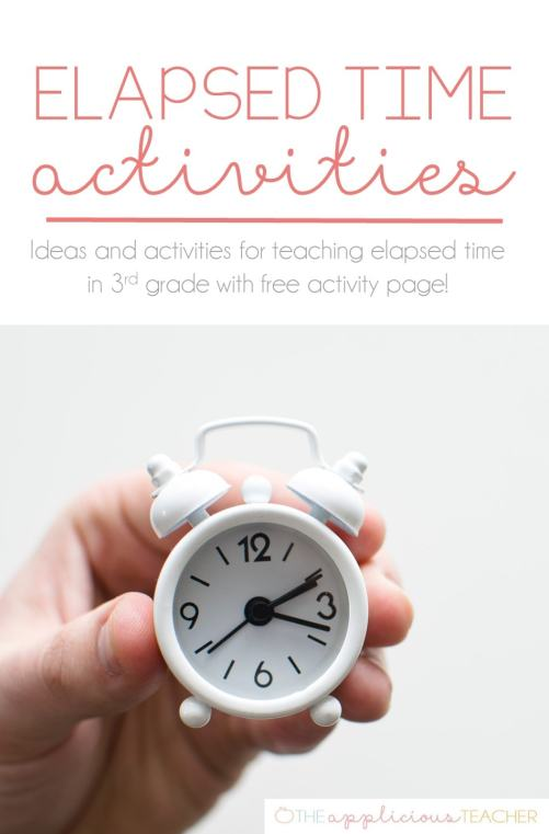 elapsed time activities for 3rd grade- love all these ideas for teaching elapsed time! Includes elapsed time free worksheet- #3rdgrade #3rdgrademath #elapsedtimeactivities theappliciousteacher.com
