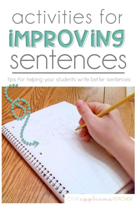 Activities for improving students sentences- So many great ideas here for helping students write better sentences. TheApplicousTeacher.com