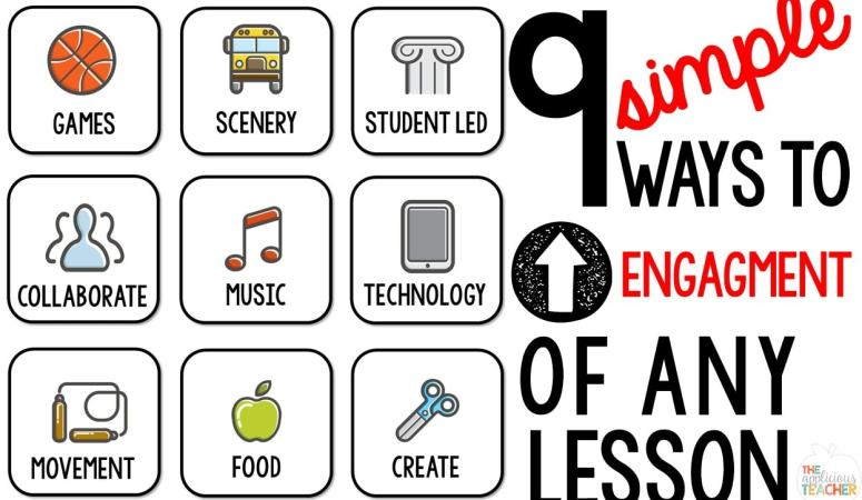 9 Ways to Up the Engagement of Any Lesson