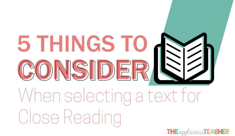 5 Things to Consider When Selecting a Close Reading Text