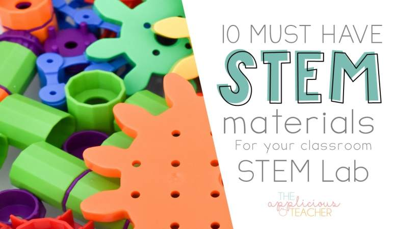 10 MUST Have Materials for Your Classroom STEM Lab