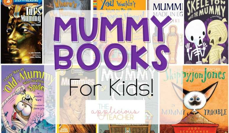 Mummy Mania: 11 Mummy Books Your Kids Will Love