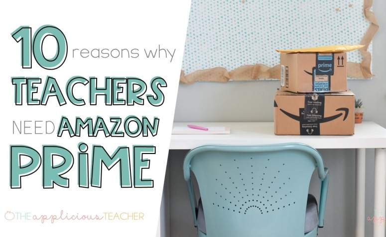 10 reasons why teachers need amazon prime! So many benefits for having Amazon prime