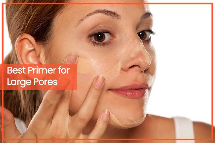 Best Primer for Large Pores