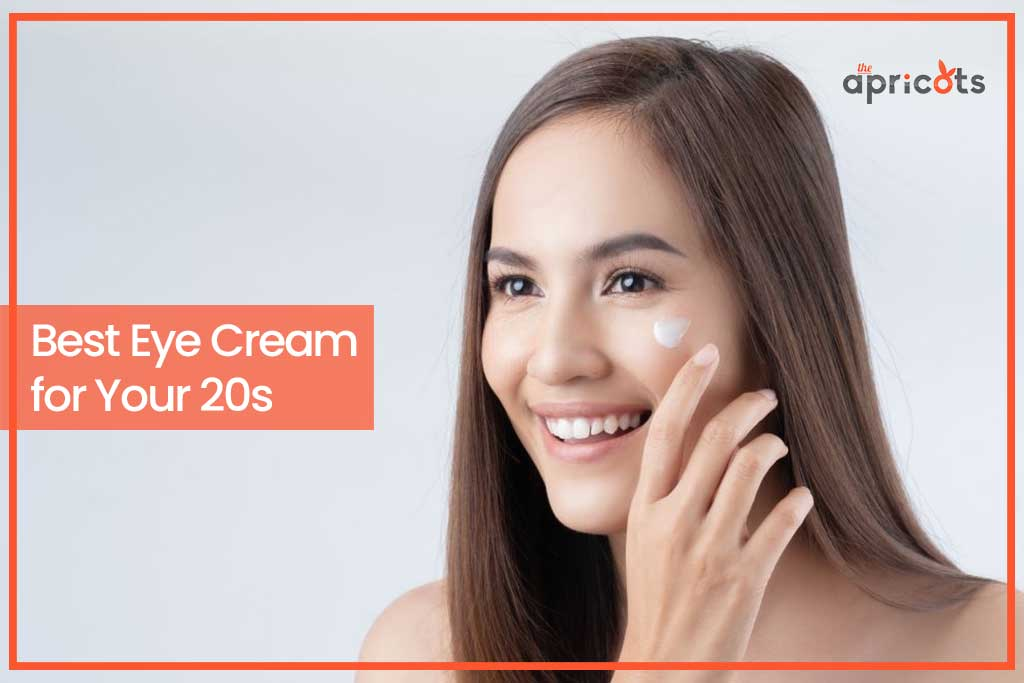 Best Eye Cream for Your 20s