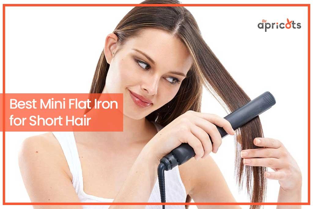 Best Mini Flat Iron for Short Hair