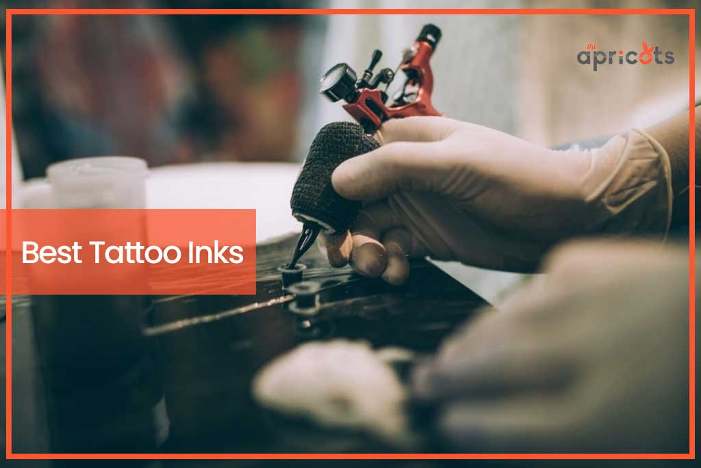 10 Best Tattoo Inks Theapricots
