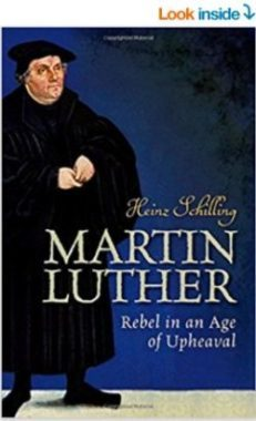 Martin Luther: Rebel in an Age of Upheaval