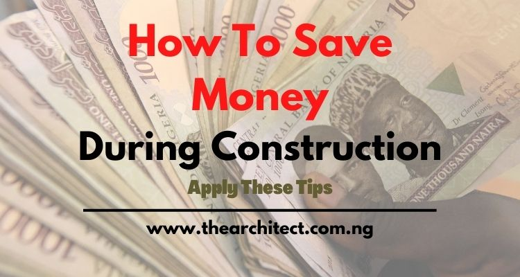 How to save money when building a house in Nigeria