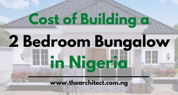 Cost of building a 2 bedroom bungalow in Nigeria
