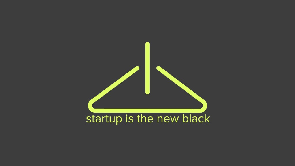 Startup is the New Black documentary