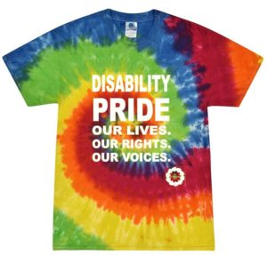 Tie died multi-color t-shirt with the words Disability Pride, Our Lives, Our Rights, Our Voices