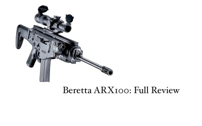 Beretta ARX100 - Full Review - TheArmsGuide.com