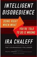 Intelligent Disobedience Book Ira Chaleff