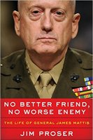 Book Cover No Better Friend, No Worse Enemy The Life of General James Mattis