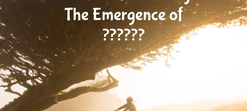 Ramble of Positivity: Episode 19 – The Emergence of ??????