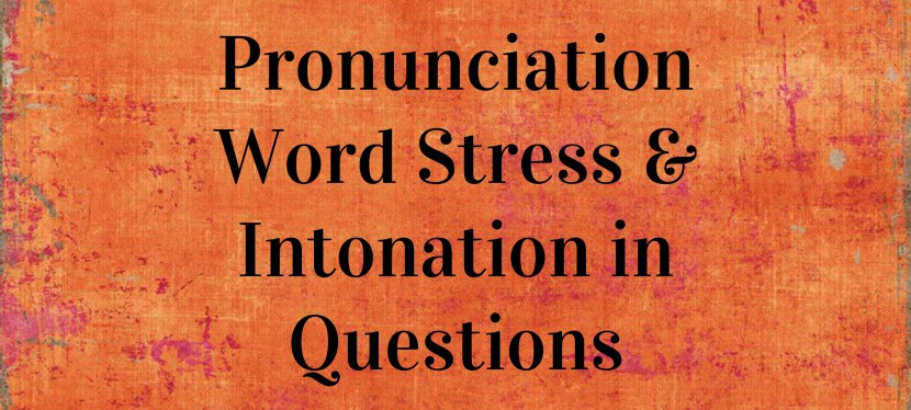 Arsenio's ESL Podcast: Season 2 – Episode 14: Pronunciation – Word Stress & Intonation in Questions