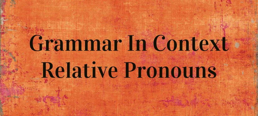 Arsenio's ESL Podcast: Season 2 – Episode 11 – Grammar in Context – Relative Pronouns