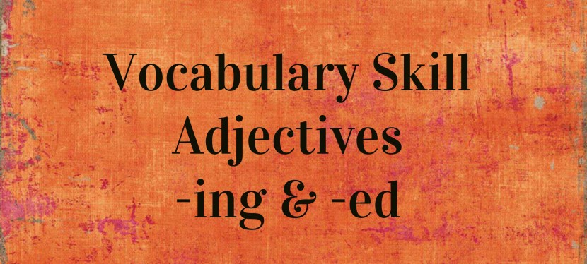 Arsenio's ESL Podcast: Season 2 – Episode 30: Vocabulary Skill – Adjectives Ending In -ing & -ed