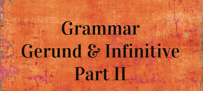 Arsenio's ESL Podcast: Season 2 – Episode 46 – Grammar – Gerund & Infinitives Part II