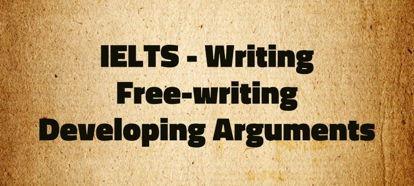 Arsenio's ESL Podcast: Special – IELTS – Writing Task II – Free-writing a Task