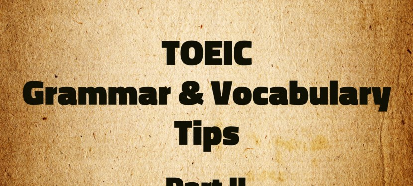 Arsenio's ESL Podcast: Special – TOEIC – Grammar & Vocabulary Tip Part II