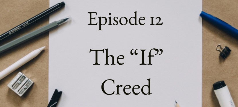 "Positive Mental Attitude: Season 2 – Episode 12 – The ""If"" Creed"