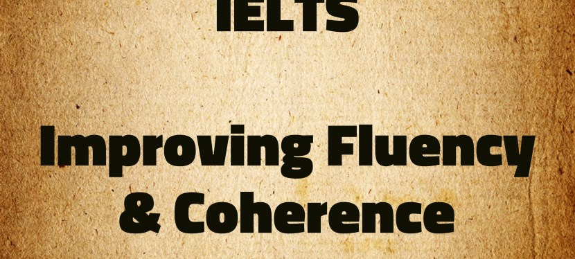 Arsenio's ESL Podcast: Special – IELTS – Improving Fluency & Coherence