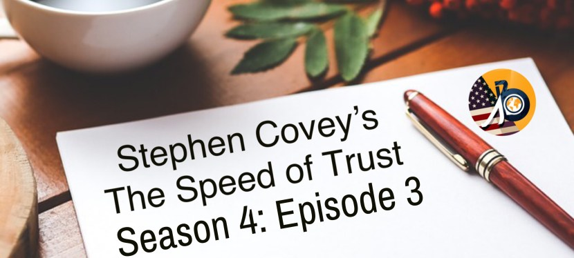 Stephen Covey's Speed of Trust: Season 4 – Episode 3 – The Five Waves of Trust