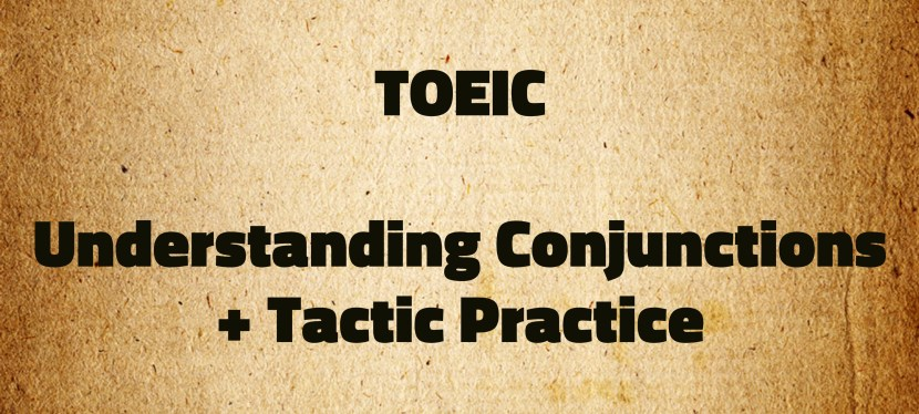Arsenio's ESL Podcast: Special – TOEIC Coaching – Episode 005 – Understanding Conjunctions