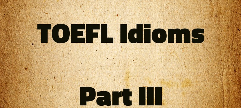 Arsenio's ESL Podcast: Special – TOEFL Idioms – Part III