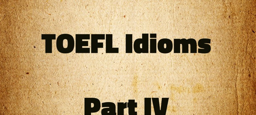 Arsenio's ESL Podcast: Season 3 – Special – TOEFL Idioms – Part IV