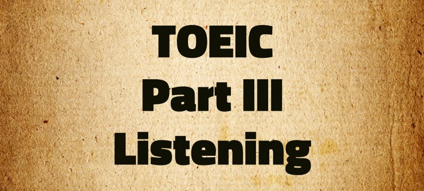 Arsenio's ESL Podcast: Special – TOEIC – Part III (Listening) Mini-Test