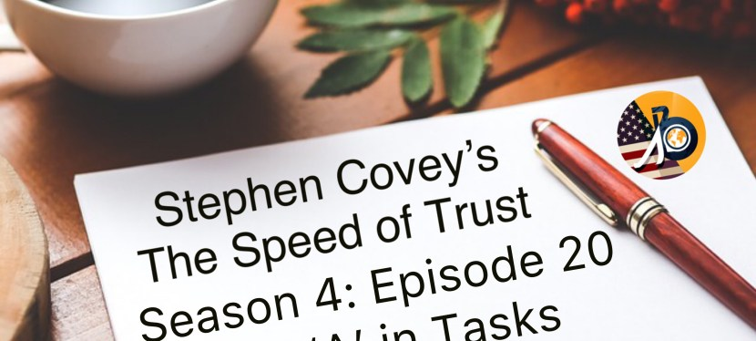Stephen Covey's Speed of Trust: Season 4 – Episode 20 – The A in Tasks