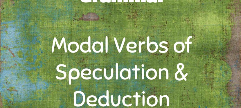 Arsenio's ESL Podcast: Season 3 – Episode 61 – Grammar – Modal Verbs of Speculation & Deduction (Present)